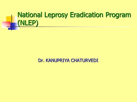 National Leprosy Eradication Program (NLEP)