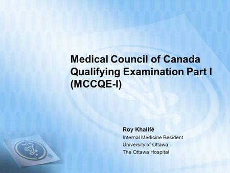 Medical Council of Canada Qualifying Examination Part I (MCCQE-I)