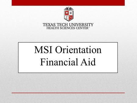 MSI Orientation Financial Aid. Financial Aid Budgets.