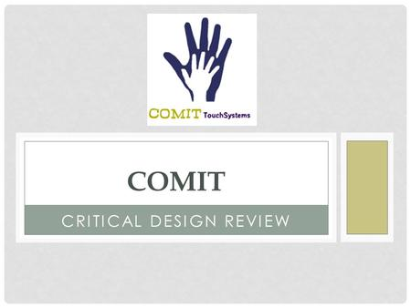 CRITICAL DESIGN REVIEW COMIT. CONTENTS Motivations Mission Overview Stakeholders Sponsors Team Organization Electrical System Overview Functional Decomposition.