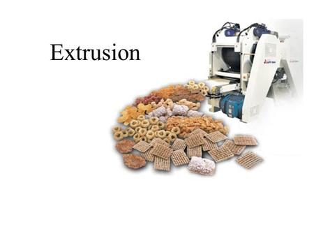 Extrusion. ExtrusionExtrusion A continuous process by which moistened, expansible, starchy, and/or proteinaceous materials are plasticized and cooked.