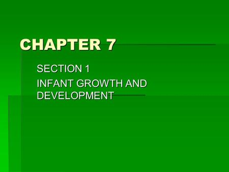 SECTION 1 INFANT GROWTH AND DEVELOPMENT