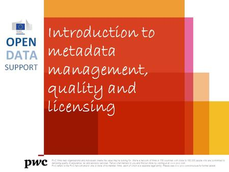 Introduction to metadata management, quality and licensing PwC firms help organisations and individuals create the value they're looking for. We're a network.