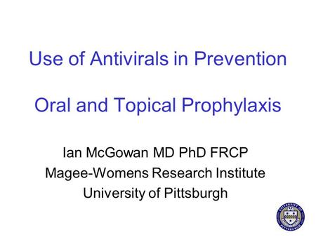 Use of Antivirals in Prevention Oral and Topical Prophylaxis