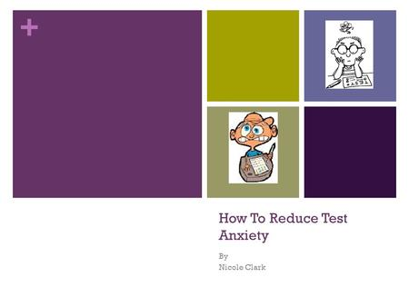 + How To Reduce Test Anxiety By Nicole Clark. + What is Test Anxiety? Test anxiety is a form of an anxiety disorder Anxiety is a normal emotion that everyone.
