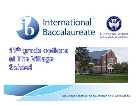The unique benefits of an education in an IB world school.