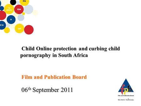 Child Online protection and curbing child pornography in South Africa Child Online protection and curbing child pornography in South Africa Film and Publication.