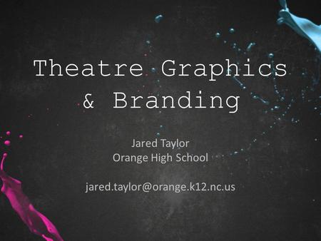 Theatre Graphics & Branding Jared Taylor Orange High School