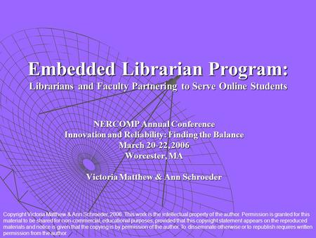 Embedded Librarian Program: Librarians and Faculty Partnering to Serve Online Students NERCOMP Annual Conference Innovation and Reliability: Finding the.