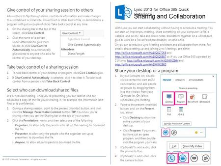 Lync 2013 for Office 365 Quick Reference © 2012 Microsoft Corporation. All rights reserved. With Lync you can start collaborating without having to schedule.