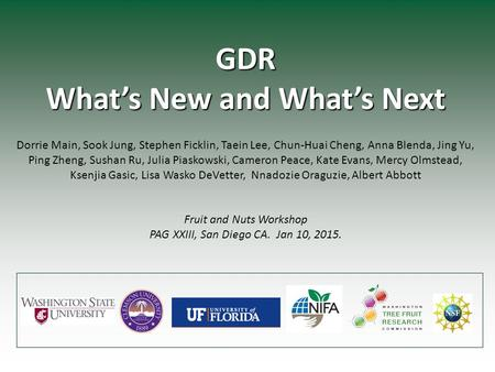 GDR What's New and What's Next Dorrie Main, Sook Jung, Stephen Ficklin, Taein Lee, Chun-Huai Cheng, Anna Blenda, Jing Yu, Ping Zheng, Sushan Ru, Julia.