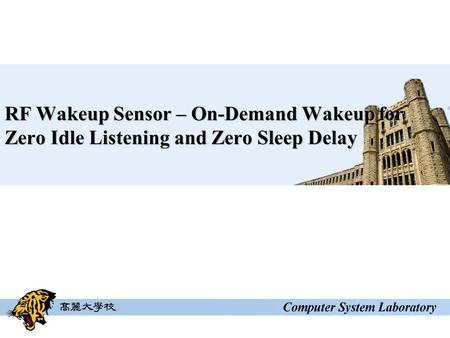 RF Wakeup Sensor – On-Demand Wakeup for Zero Idle Listening and Zero Sleep Delay.
