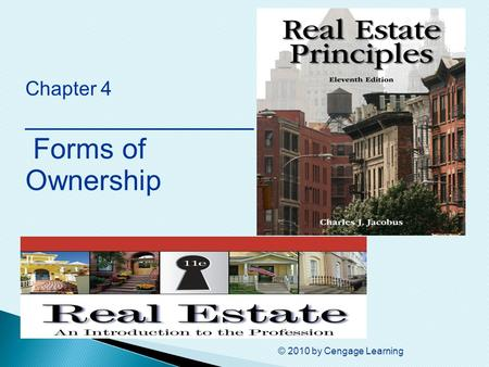 © 2010 by Cengage Learning Chapter 4 ________________ Forms of Ownership.