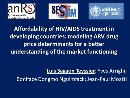 Affordability of HIV/AIDS treatment in developing countries: modeling ARV drug price determinants for a better understanding of the market functioning.