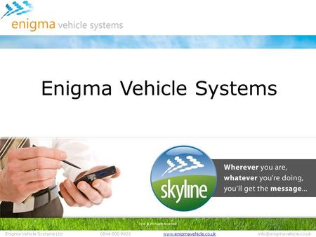 Enigma Vehicle Systems Ltd0844 800 Enigma Vehicle Systems.