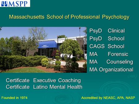 PsyD Clinical PsyD School PsyD School CAGS School MA Forensic MA Counseling MA Organizational Certificate Executive Coaching Certificate Executive Coaching.