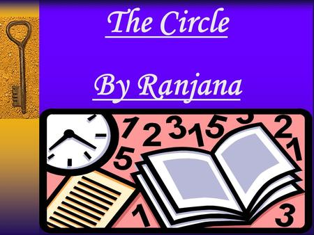 The Circle By Ranjana O A CIRCLE Eg. ball,bangle,lemon.coin.