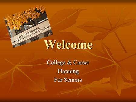 Welcome College & Career Planning For Seniors. Naviance Students & Parents Students & Parents Students will be required to maintain their college list.