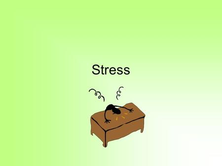 Stress. Journal 1. What stresses you out? (List 3-4.) 2.How do you deal with stress? (List 3-4 things you do when you get stressed.) 3. What core emotions.