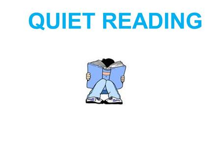 QUIET READING Daily Quiz DATEQUESTIONANSWER Thurs Sept 25 What is the past particple of Buy Make See  _______.