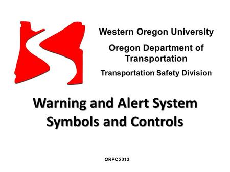 Western Oregon University Oregon Department of Transportation Transportation Safety Division Western Oregon University Oregon Department of Transportation.