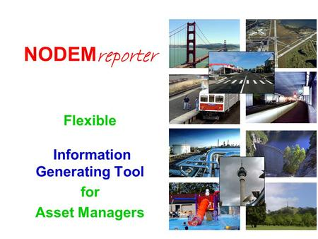 NODEM reporter Flexible Information Generating Tool for Asset Managers.