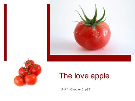 The love apple Unit 1, Chapter 3, p23. PRE-READING.