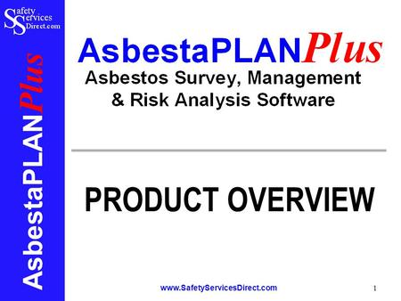 AsbestaPLAN Plus www.SafetyServicesDirect.com 1 PRODUCT OVERVIEW.