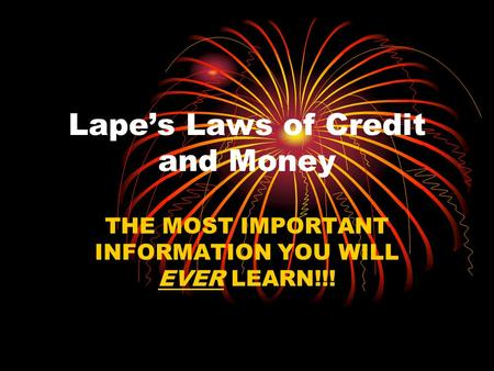 Lape's Laws of Credit and Money THE MOST IMPORTANT INFORMATION YOU WILL EVER LEARN!!!