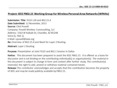 Doc.: IEEE 15-13-0689-00-0010 Submission Clint Powell – PWC, LLC Project: IEEE P802.15 Working Group for Wireless Personal Area Networks (WPANs) Submission.