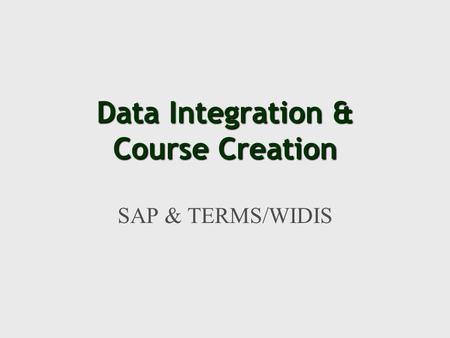 Data Integration & Course Creation SAP & TERMS/WIDIS.