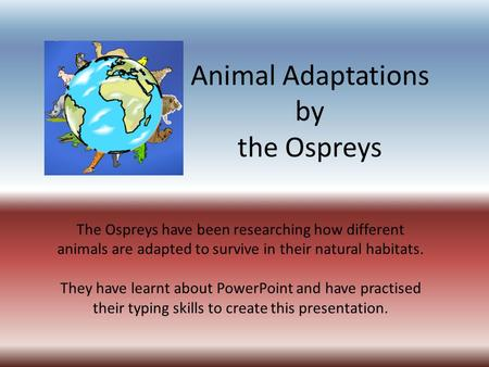 Animal Adaptations by the Ospreys