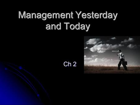 Management Yesterday and Today