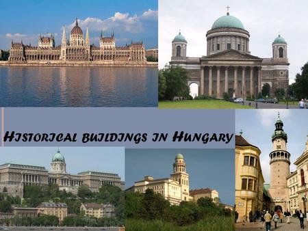 "H ISTORICAL BUILDINGS IN H UNGARY. T HE P ARLIAMENT ""országház"" means the house of the country Main landmark of Hungary, tourist attraction The seat of."