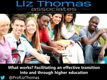 What works? Facilitating an effective transition into and through higher