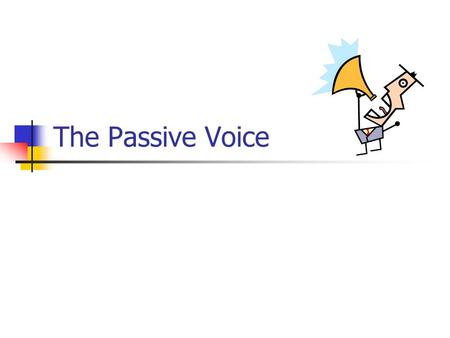 The Passive Voice. Who is the star of this movie?