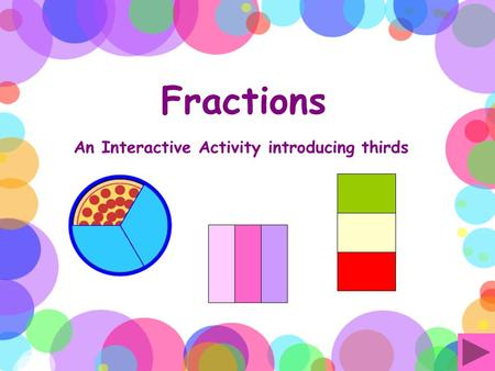 Fractions An Interactive Activity introducing thirds.