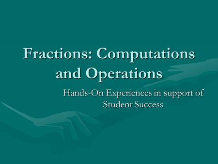 Fractions: Computations and Operations