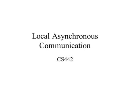 Local Asynchronous Communication