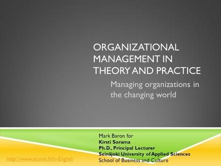 Organizational management in <strong>theory</strong> and practice
