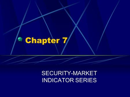 SECURITY-MARKET INDICATOR SERIES