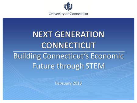 February 2013. The Need for CT STEM Investment Connecticut Rankings: #25 in Entrepreneurial Activity (KF) #25 in Entrepreneurial Activity (KF) #39 in.