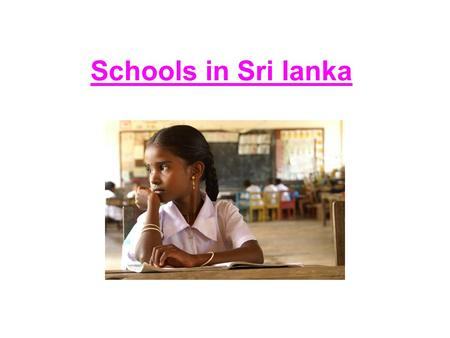 Schools in Sri lanka.