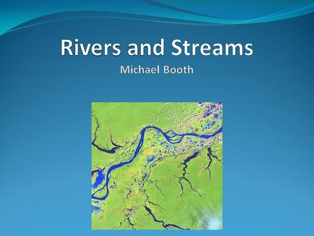 Rivers and streams A river and stream can be defined as. a natural stream of water that flows through land and empties into a body of water such as an.