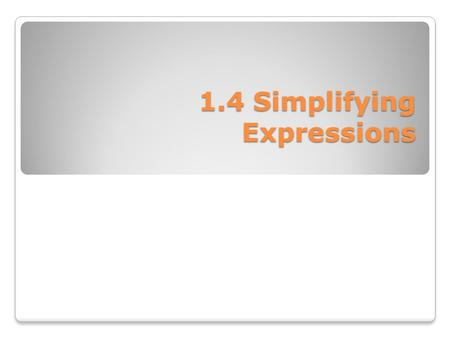1.4 Simplifying Expressions. There are three different ways in which a basketball player can score points during a game. There are 1-point free throws,