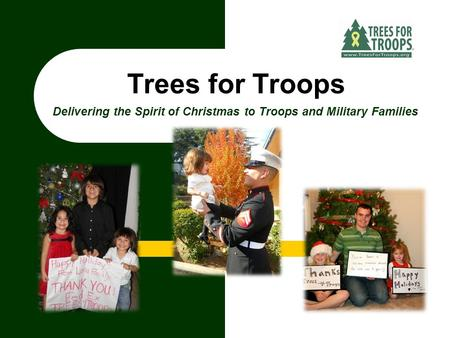 Trees for Troops Delivering the Spirit of Christmas to Troops and Military Families.