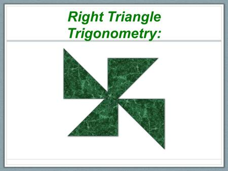 Right Triangle Trigonometry:. Word Splash Use your prior knowledge or make up a meaning for the following words to create a story. Use your imagination!
