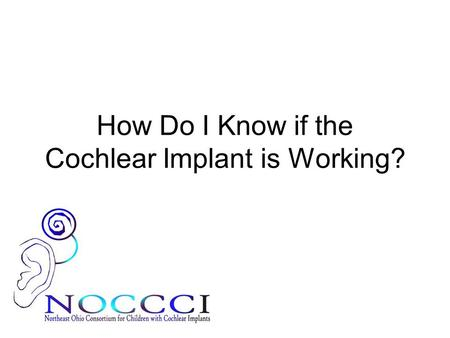 How Do I Know if the Cochlear Implant is Working?.