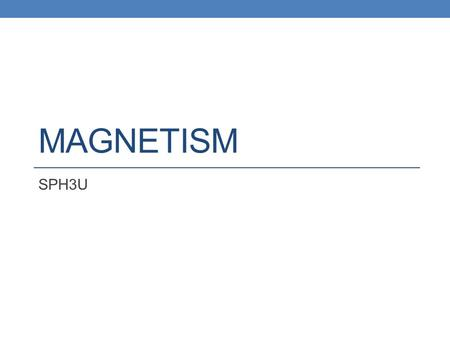 MAGNETISM SPH3U. Permanent Magnets A permanent magnet has two poles: North and South. Like poles repel. Unlike poles attract. These repulsive or attractive.
