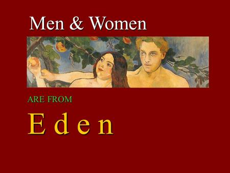 Men & Women ARE FROM E d e n. A study guide to John Paul II ' s Theology of the Body. By Mary Healy.